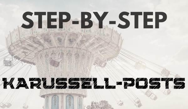 3.Kapitel – Karussell-Posts