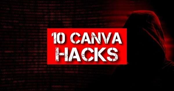 10 Canva Hacks