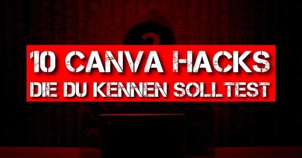 10 Canva Hacks, die du kennen solltest